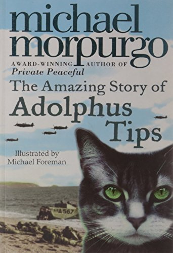 The Amazing Story of Adolphus Tips: Michael Morpurgo