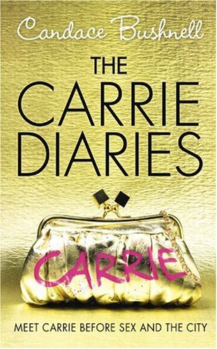 9780007312061: THE CARRIE DIARIES (1) - THE CARRIE DIARIES