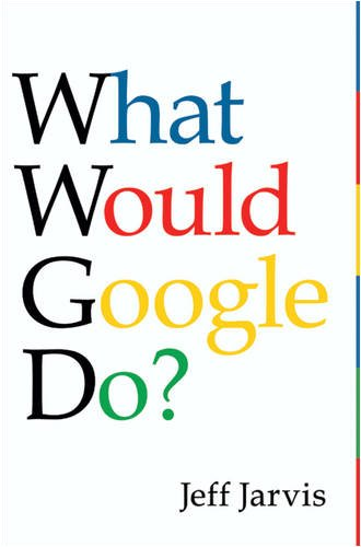 9780007312108: What Would Google Do?