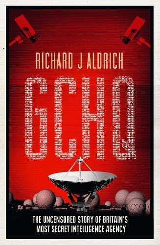 9780007312665: Gchq: The Uncensored Story of Britain's Most Secret Intelligence Agency
