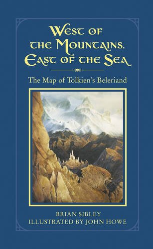 9780007312702: West of the Mountains, East of the Sea: The Map of Tolkien's Beleriand and the Lands to the North