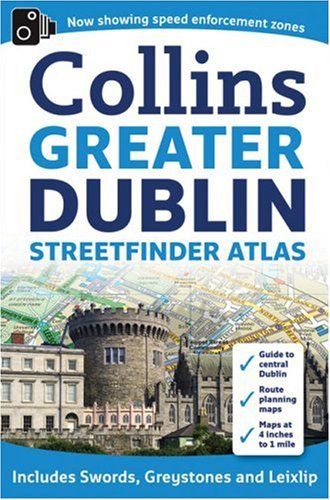 9780007312825: Greater Dublin Streetfinder Atlas (Collins Greater Dublin Streetfinder Atlas)