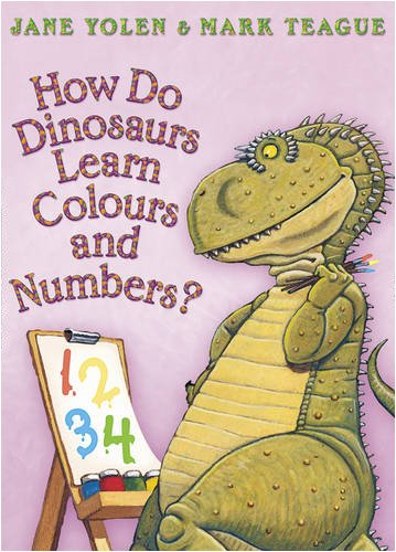 9780007312948: How Do Dinosaurs Learn Colours and Numbers?
