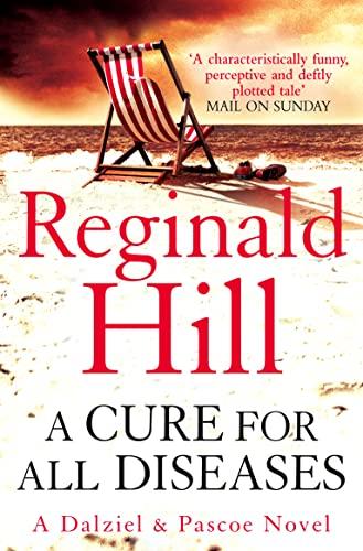 9780007313235: A Cure for All Diseases ( Dalziel & Pascoe Novel)