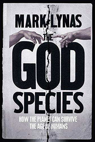 The God Species: How the Planet Can: Lynas, Mark