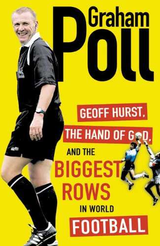 9780007313747: Geoff Hurst, the Hand of God, and the Biggest Rows in World Football