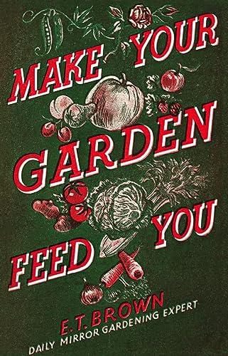 9780007313785: Make Your Garden Feed You