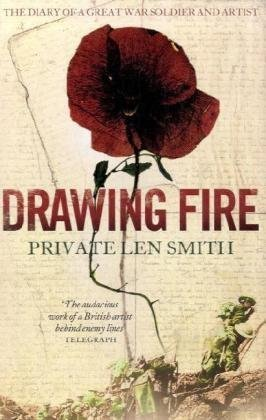 9780007313846: Drawing Fire: The diary of a Great War soldier and artist