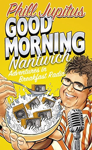 9780007313853: Good Morning Nantwich: Adventures in Breakfast Radio