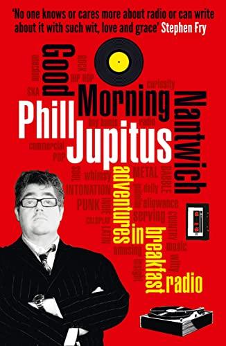 9780007313860: Good Morning Nantwich: Adventures in Breakfast Radio