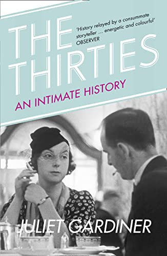 9780007314539: The Thirties: An Intimate History