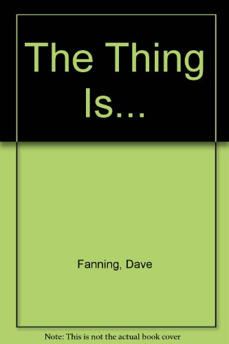 9780007315024: The Thing Is...