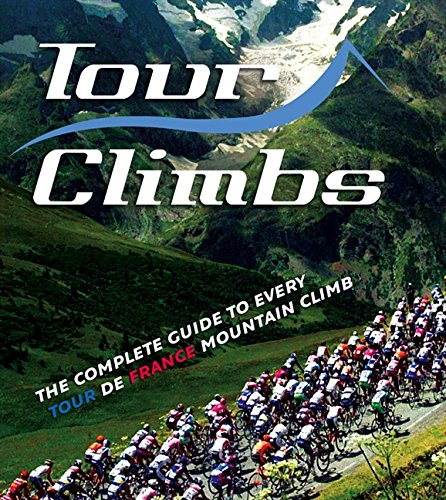 9780007315215: Tour Climbs: The complete guide to every mountain stage on the Tour de France