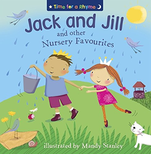 9780007315642: Jack and Jill and Other Nursery Favourites (Time for a Rhyme)