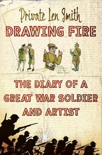 9780007315680: Drawing Fire: The diary of a Great War soldier and artist