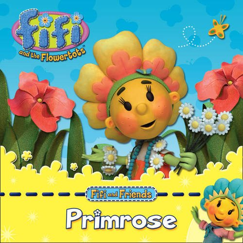 9780007315970: Primrose (Fifi and the Flowertots)