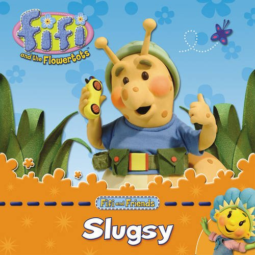 9780007315994: Slugsy (Fifi and the Flowertots)
