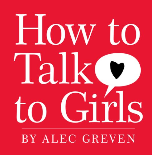9780007316991: How to Talk to Girls