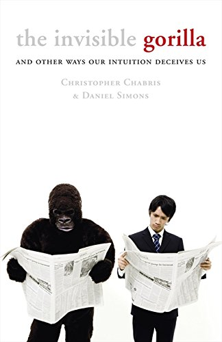 9780007317295: The Invisible Gorilla: And Other Ways Our Intuition Deceives Us