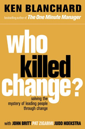 9780007317493: Who Killed Change?: Solving the Mystery of Leading People Through Change