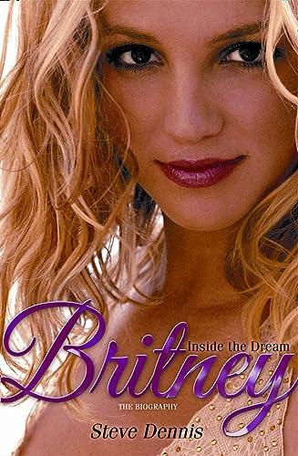 9780007317516: Britney: Inside the Dream