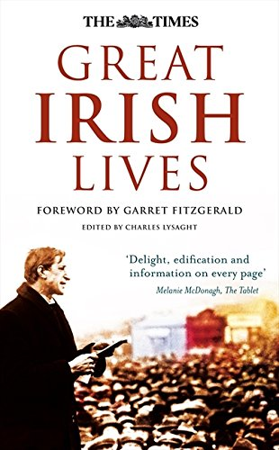 9780007317943: The Times Great Irish Lives (Times (Times Books))
