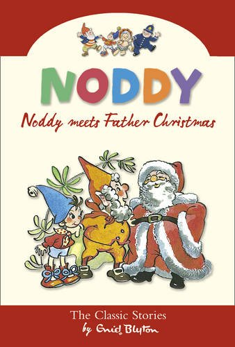 9780007318025: Noddy Meets Father Christmas (Noddy Classic Collection)