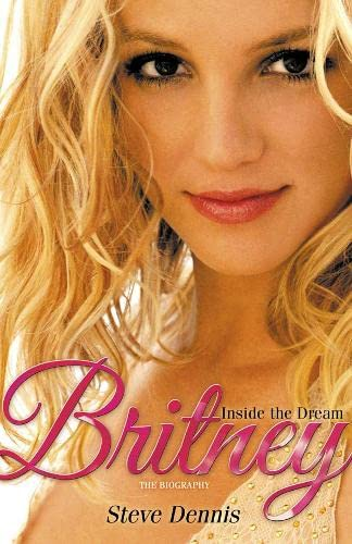 9780007318063: Britney: Inside the Dream