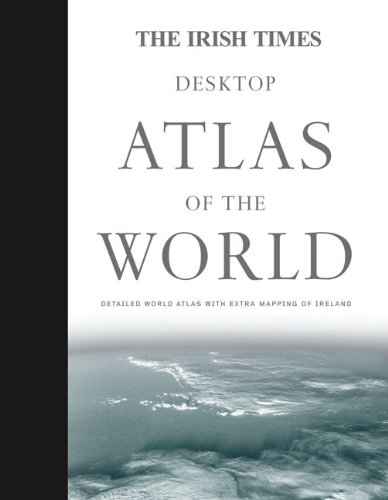 9780007318162: The Irish Times Desktop Atlas of the World (World Atlas)