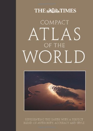 9780007318179: The Times Compact Atlas of the World: Representing the Earth with a Perfect Blend of Authority, Accuracy and Style (The Times Atlases)