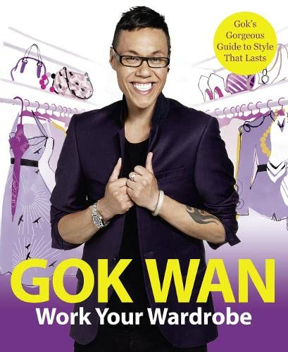 9780007318537: Work Your Wardrobe: Gok's Gorgeous Guide to Style that Lasts