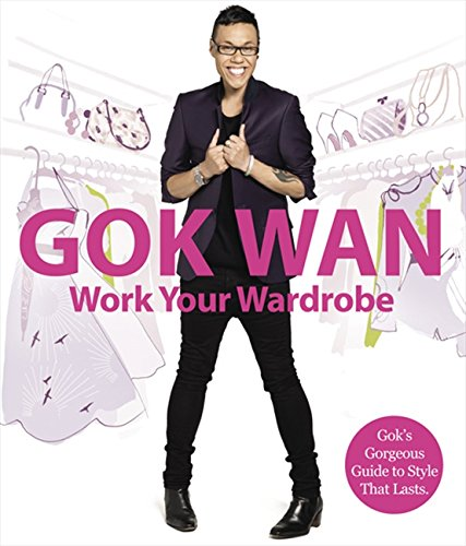 9780007318544: Work Your Wardrobe: Gok's Gorgeous Guide to Style that Lasts