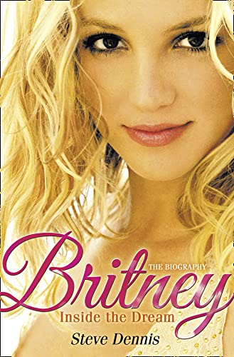 9780007318933: Britney: Inside the Dream