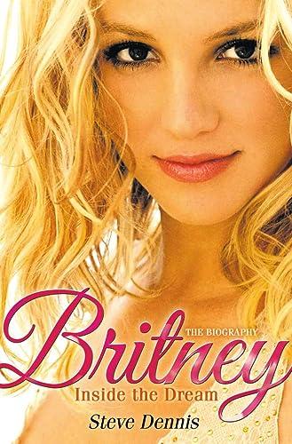9780007318933: Britney: Inside the Dream