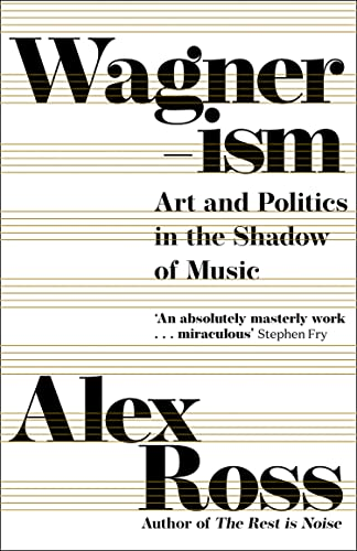 9780007319084: Wagnerism: Art and Politics in the Shadow of Music