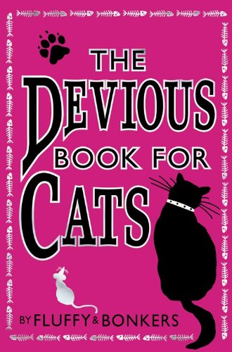9780007319114: The Devious Book for Cats: Cats Have Nine Lives. by Fluffy & Bonkers with the Assistance of Joe Garden ... [Et Al.]
