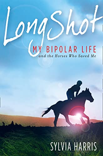9780007319381: Long Shot: My Bipolar Life and the Horses Who Saved Me