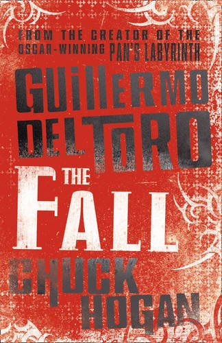 9780007319497: The Fall. Guillermo del Toro and Chuck Hogan