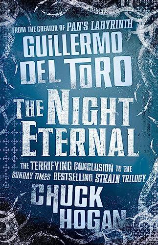 9780007319527: The Night Eternal (Strain Trilogy 3)