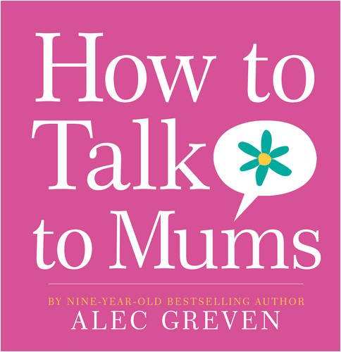 9780007319541: How to Talk to Mums