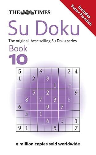 9780007319664: The Times Su Doku Book 10: 150 original puzzles