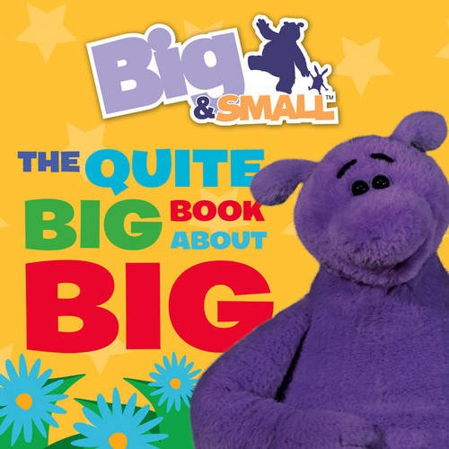 9780007319749: The Quite Big Book about Big. [Written by Davey Moore] (Big & Small)