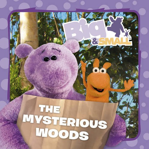 9780007319817: The Mysterious Woods. [Based on the Television Series Big & Small and the Original Script 'The Mysterious Wood' by Glen Berger
