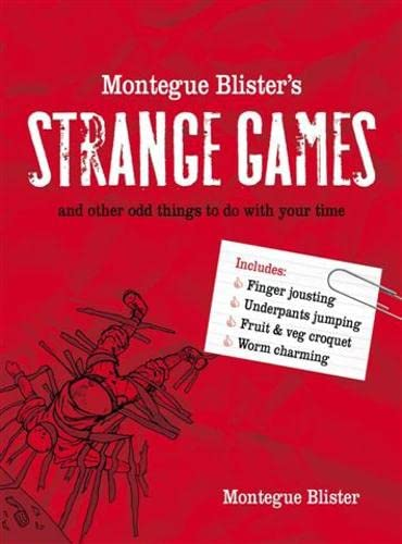 9780007320097: Montegue Blister's Strange Games: and other odd things to do with your time