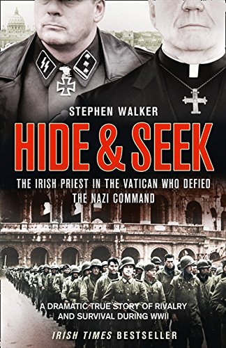 9780007320271: Hide and Seek: The Irish Priest in the Vatican who Defied the Nazi Command. The dramatic true story of rivalry and survival during WWII.