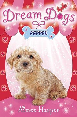 9780007320349: Pepper (Dream Dogs, Book 1)