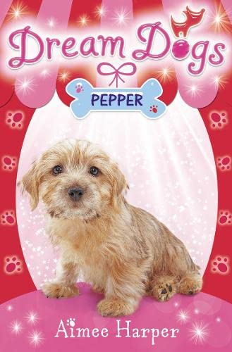 Pepper (Dream Dogs): Harper, Aimee