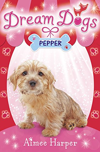 9780007320349: Pepper (Dream Dogs)