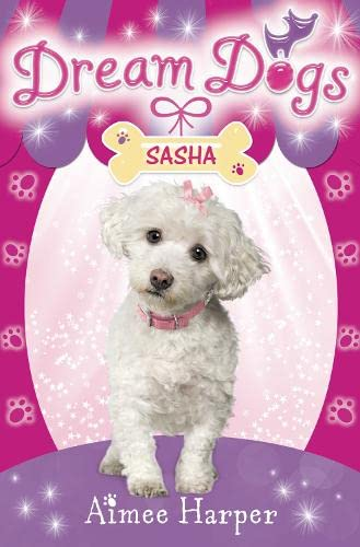 Sasha (Dream Dogs): Harper, Aimee