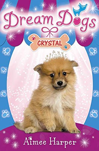 9780007320370: Crystal (Dream Dogs, Book 4)